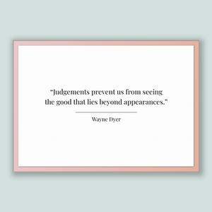 Wayne Dyer Quote, Wayne Dyer Poster, Wayne Dyer Print, Printable Poster, Judgements prevent us from seeing the good that lies beyond appe...