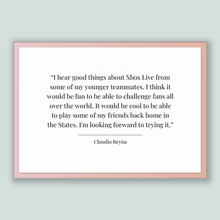 Load image into Gallery viewer, Claudio Reyna Quote, Claudio Reyna Poster, Claudio Reyna Print, Printable Poster, I hear good things about Xbox Live from some of my youn...