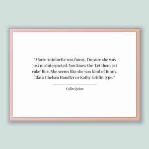 Colin Quinn Quote, Colin Quinn Poster, Colin Quinn Print, Printable Poster, Marie Antoinette was funny, I'm sure she was just misinterpre...