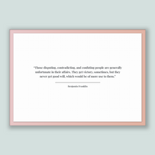 Load image into Gallery viewer, Benjamin Franklin Quote, Benjamin Franklin Poster, Benjamin Franklin Print, Printable Poster, Those disputing, contradicting, and confuti...