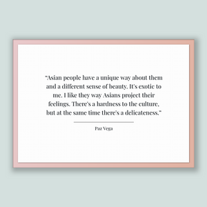 Paz Vega Quote, Paz Vega Poster, Paz Vega Print, Printable Poster, Asian people have a unique way about them and a different sense of bea...