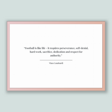 Load image into Gallery viewer, Vince Lombardi Quote, Vince Lombardi Poster, Vince Lombardi Print, Printable Poster, Football is like life - it requires perseverance, se...