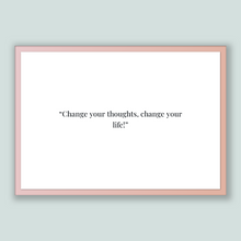 Load image into Gallery viewer, Unknown quote, Printable Poster, Change your thoughts, change your life!