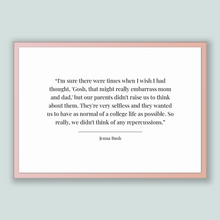 Load image into Gallery viewer, Jenna Bush Quote, Jenna Bush Poster, Jenna Bush Print, Printable Poster, I'm sure there were times when I wish I had thought, 'Gosh, that...