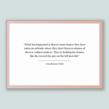 Load image into Gallery viewer, Grandmaster Flash Quote, Grandmaster Flash Poster, Grandmaster Flash Print, Printable Poster, What has happened is that to some degree th...