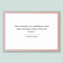 Load image into Gallery viewer, E. Joseph Cossman Quote, E. Joseph Cossman Poster, E. Joseph Cossman Print, Printable Poster, Drive-in banks were established so most of ...
