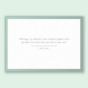 Eddie Cantor Quote, Eddie Cantor Poster, Eddie Cantor Print, Printable Poster, Marriage is an attempt to solve problems together which yo...