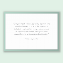 Load image into Gallery viewer, Wislawa Szymborska Quote, Wislawa Szymborska Poster, Wislawa Szymborska Print, Printable Poster, Everyone needs solitude, especially a pe...
