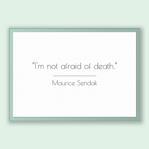 Maurice Sendak Quote, Maurice Sendak Poster, Maurice Sendak Print, Printable Poster, I'm not afraid of death.