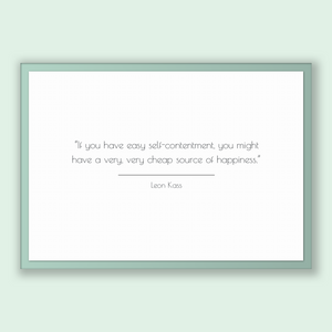 Leon Kass Quote, Leon Kass Poster, Leon Kass Print, Printable Poster, If you have easy self-contentment, you might have a very, very chea...