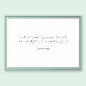 John Haggai Quote, John Haggai Poster, John Haggai Print, Printable Poster, Attempt something so impossible that unless God is in it, it'...