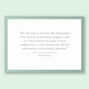 Roma Downey Quote, Roma Downey Poster, Roma Downey Print, Printable Poster, We work hard on the show. We really believe in the show. It's...
