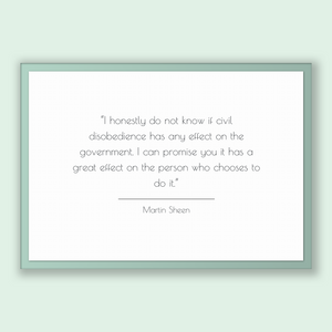 Martin Sheen Quote, Martin Sheen Poster, Martin Sheen Print, Printable Poster, I honestly do not know if civil disobedience has any effec...