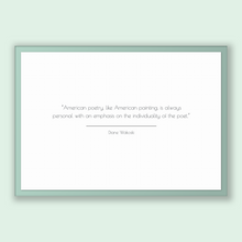 Load image into Gallery viewer, Diane Wakoski Quote, Diane Wakoski Poster, Diane Wakoski Print, Printable Poster, American poetry, like American painting, is always pers...