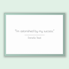 Load image into Gallery viewer, Danielle Steel Quote, Danielle Steel Poster, Danielle Steel Print, Printable Poster, I'm astonished by my success.