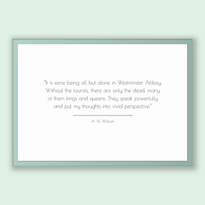 A. N. Wilson Quote, A. N. Wilson Poster, A. N. Wilson Print, Printable Poster, It is eerie being all but alone in Westminster Abbey. With...