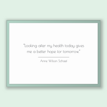 Load image into Gallery viewer, Anne Wilson Schaef Quote, Anne Wilson Schaef Poster, Anne Wilson Schaef Print, Printable Poster, Looking after my health today gives me a...