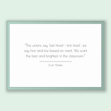 Load image into Gallery viewer, Scott Walker Quote, Scott Walker Poster, Scott Walker Print, Printable Poster, The unions say 'last hired - first fired,', we say hire an...