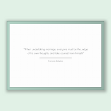 Load image into Gallery viewer, Francois Rabelais Quote, Francois Rabelais Poster, Francois Rabelais Print, Printable Poster, When undertaking marriage, everyone must be...