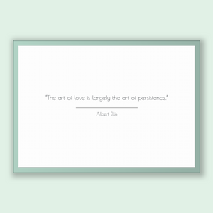 Albert Ellis Quote, Albert Ellis Poster, Albert Ellis Print, Printable Poster, The art of love is largely the art of persistence.