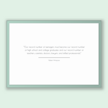 Load image into Gallery viewer, Ruben Hinojosa Quote, Ruben Hinojosa Poster, Ruben Hinojosa Print, Printable Poster, Our record number of teenagers must become our recor...