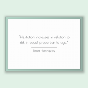 Ernest Hemingway Quote, Ernest Hemingway Poster, Ernest Hemingway Print, Printable Poster, Hesitation increases in relation to risk in eq...