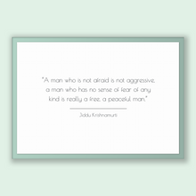 Load image into Gallery viewer, Jiddu Krishnamurti Quote, Jiddu Krishnamurti Poster, Jiddu Krishnamurti Print, Printable Poster, A man who is not afraid is not aggressiv...