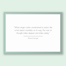 Load image into Gallery viewer, Richard Savage Quote, Richard Savage Poster, Richard Savage Print, Printable Poster, When anger rushes unrestrained to action, like a hot...