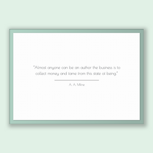 A. A. Milne Quote, A. A. Milne Poster, A. A. Milne Print, Printable Poster, Almost anyone can be an author the business is to collect mon...