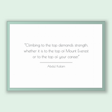 Load image into Gallery viewer, Abdul Kalam Quote, Abdul Kalam Poster, Abdul Kalam Print, Printable Poster, Climbing to the top demands strength, whether it is to the to...