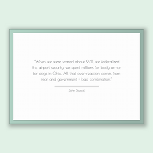 John Stossel Quote, John Stossel Poster, John Stossel Print, Printable Poster, When we were scared about 9/11, we federalized the airport...