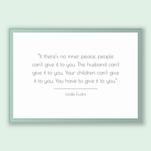Load image into Gallery viewer, Linda Evans Quote, Linda Evans Poster, Linda Evans Print, Printable Poster, If there's no inner peace, people can't give it to you. The h...