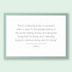 Ludacris Quote, Ludacris Poster, Ludacris Print, Printable Poster, But it's a blessing to be so successful within a year it's the greates...