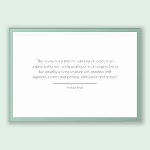 Herbert Read Quote, Herbert Read Poster, Herbert Read Print, Printable Poster, The assumption is that the right kind of society is an org...