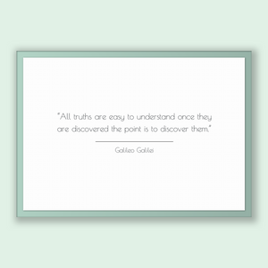 Galileo Galilei Quote, Galileo Galilei Poster, Galileo Galilei Print, Printable Poster, All truths are easy to understand once they are d...