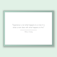 Load image into Gallery viewer, Aldous Huxley Quote, Aldous Huxley Poster, Aldous Huxley Print, Printable Poster, Experience is not what happens to a man. It is what a m...