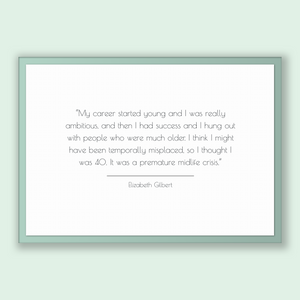 Elizabeth Gilbert Quote, Elizabeth Gilbert Poster, Elizabeth Gilbert Print, Printable Poster, My career started young and I was really am...