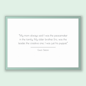 Gwen Stefani Quote, Gwen Stefani Poster, Gwen Stefani Print, Printable Poster, My mom always said I was the peacemaker in the family. My ...
