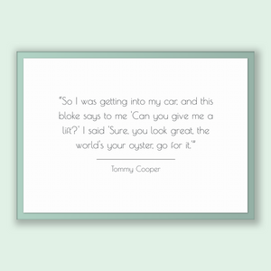 Tommy Cooper Quote, Tommy Cooper Poster, Tommy Cooper Print, Printable Poster, So I was getting into my car, and this bloke says to me 'C...