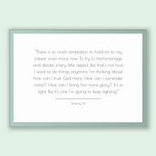 Load image into Gallery viewer, Jeremy Lin Quote, Jeremy Lin Poster, Jeremy Lin Print, Printable Poster, There is so much temptation to hold on to my career even more no...
