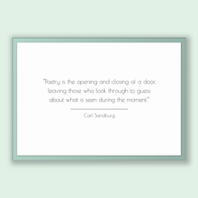 Load image into Gallery viewer, Carl Sandburg Quote, Carl Sandburg Poster, Carl Sandburg Print, Printable Poster, Poetry is the opening and closing of a door, leaving th...