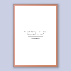 Thich Nhat Hanh Quote, Thich Nhat Hanh Poster, Thich Nhat Hanh Print, Printable Poster, There is no way to happiness, happiness is the way.