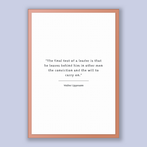 Walter Lippmann Quote, Walter Lippmann Poster, Walter Lippmann Print, Printable Poster, The final test of a leader is that he leaves behi...