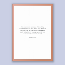 Load image into Gallery viewer, Pete Townshend Quote, Pete Townshend Poster, Pete Townshend Print, Printable Poster, Entertainment came out of this thing called a televi...