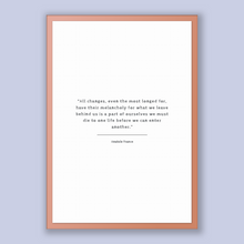 Load image into Gallery viewer, Anatole France Quote, Anatole France Poster, Anatole France Print, Printable Poster, All changes, even the most longed for, have their me...