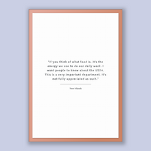 Load image into Gallery viewer, Tom Vilsack Quote, Tom Vilsack Poster, Tom Vilsack Print, Printable Poster, If you think of what food is, it's the energy we use to do ou...