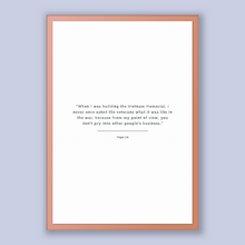 Load image into Gallery viewer, Maya Lin Quote, Maya Lin Poster, Maya Lin Print, Printable Poster, When I was building the Vietnam Memorial, I never once asked the veter...