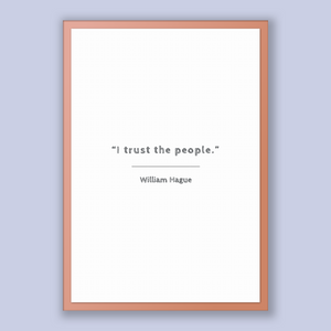 William Hague Quote, William Hague Poster, William Hague Print, Printable Poster, I trust the people.