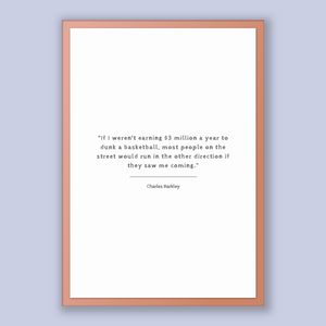 Charles Barkley Quote, Charles Barkley Poster, Charles Barkley Print, Printable Poster, If I weren't earning $3 million a year to dunk a ...