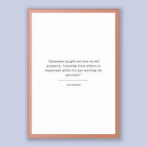 Geri Halliwell Quote, Geri Halliwell Poster, Geri Halliwell Print, Printable Poster, Someone taught me how to eat properly. Learning from...